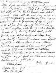 Hand written copy of unprobated will of William Daniel. Original found in the effects of George W. Daniels, son of Samuel D. Daniels, grandson of Joshua Daniels, great-grandson of Abraham Daniel, and great-great-grandson of William Daniel.